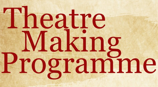 Theatre Making Program
